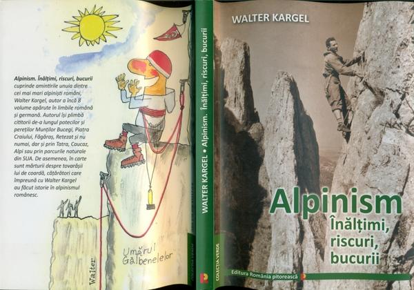 Walter Kargel – Alpinism. Înălțimi, riscuri, bucurii…