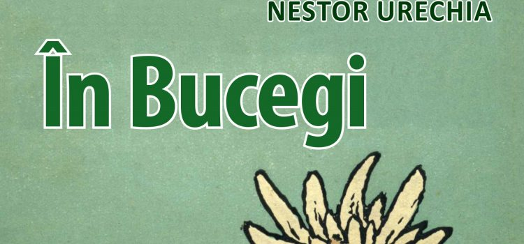 O nouă apariție în Colecția Verde: În Bucegi, de Nestor Urechia